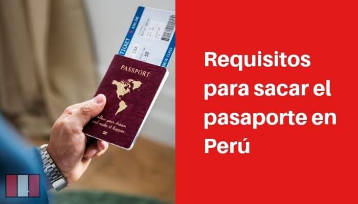 Requisitos para sacar el pasaporte en Perú