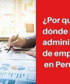 donde estudiar administracion de empresas en perú