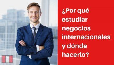 estudiar negocios internacionales en perú