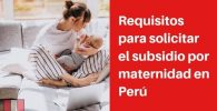 Requisitos para solicitar el subsidio por maternidad en Perú