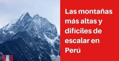 las montañas mas altas y dificiles de escalar de peru