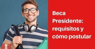 postular a beca presidente requisitos
