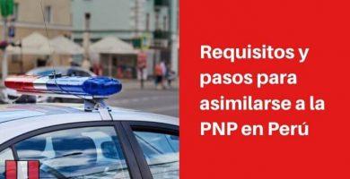 requisitos para asimilarse a la pnp peru