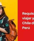 requisitos para viajar a chile desde peru