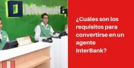 requisitos para convertirse en un agente InterBank