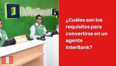 requisitos para convertirse en un agente InterBank
