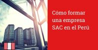 Cómo formar una empresa SAC en el Perú