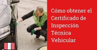 Cómo obtener el Certificado de Inspección Técnica Vehicular
