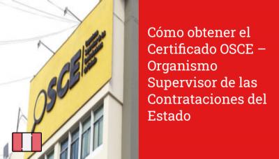 Cómo obtener el Certificado OSCE – Organismo Supervisor de las Contrataciones del Estado