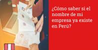 ¿Cómo saber si el nombre de mi empresa ya existe en Perú?