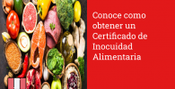 Conoce como obtener un Certificado de Inocuidad Alimentaria