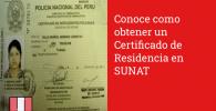 Conoce como obtener un Certificado de Residencia en SUNAT