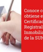 Conoce como se obtiene el Certificado Registral Inmobiliario (CRI) de la SUNARP