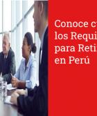 Conoce cuales son los Requisitos para Retirar AFP en Perú