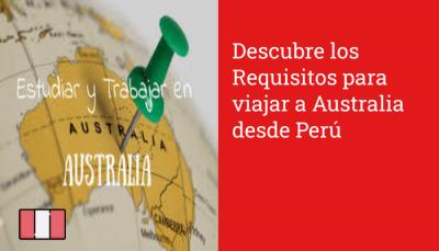 Descubre los Requisitos para viajar a Australia desde Perú
