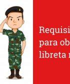 Requisitos para sacar Libreta Militar
