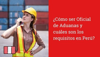requisitos para ser oficial de aduanas peru