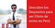 requisitos para ser piloto de avion en perú