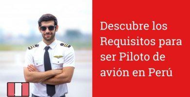 requisitos para ser piloto de avion en perú