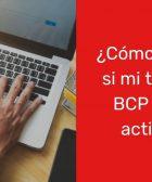 ¿Cómo saber si mi tarjeta BCP esta activa?