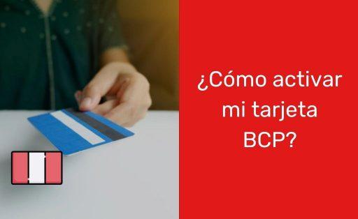 ¿Cómo activar mi tarjeta BCP?
