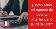 ¿Cómo saber mi numero de cuenta interbancario (CCI) de BCP?