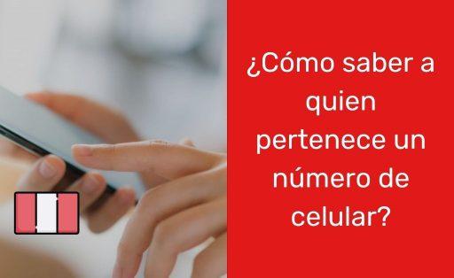 ¿Cómo saber a qué operador pertenece un número de celular en Perú?