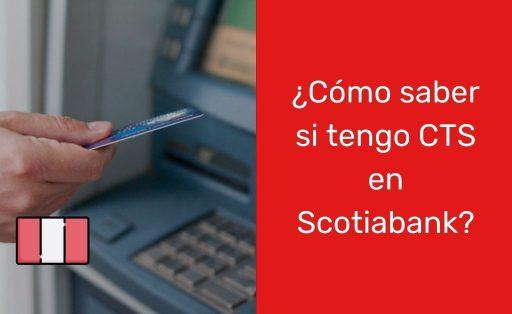 ¿Cómo hago para cobrar mi CTS en el Scotiabank?